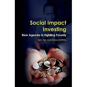 Social Impact Investing New Agenda In Fighting Poverty by Tan & Kim