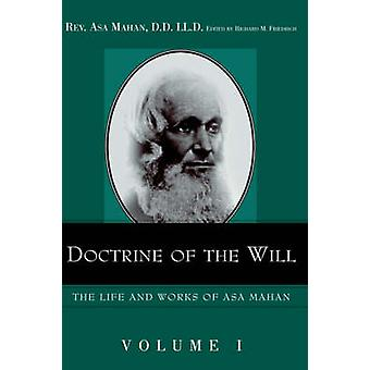 Doctrine of the Will. by Mahan & Asa
