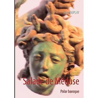 Salade de MdusePolar baroque by Duplay & Jean