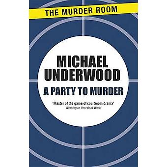 A Party to Murder by Underwood & Michael