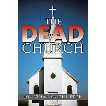 The Dead Church by Edeh & Jonathan Onche