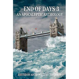 End of Days An Apocalyptic Anthology Volume 3 by Giangregorio & Anthony