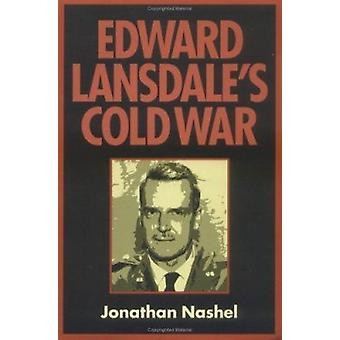 Edward Lansdale's Cold War by Jonathan Nashel - 9781558494640 Book