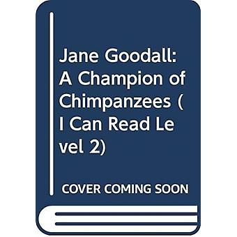 Jane Goodall A Champion of Chimpanzees by Sarah Albee