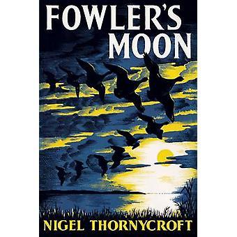 Fowlers Moon by Thornycroft & Nigel