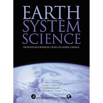 Earth System Science - From Biogeochemical Cycles to Global Changes by