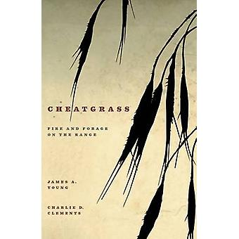 Cheatgrass - Fire and Forage on the Range - 9780874177657 Book