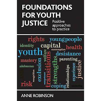 Bases para la justicia juvenil - enfoques positivos de práctica por Ann