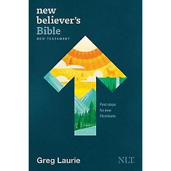 New Believer's Bible New Testament NLT (Softcover) by Greg Laurie - 9