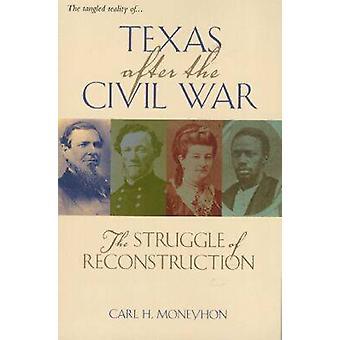Texas After the Civil War - The Struggle of Reconstruction par Carl H.