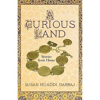 A Curious Land - Verhalen van Thuis door Susan Muaddi Darraj - 9781625341