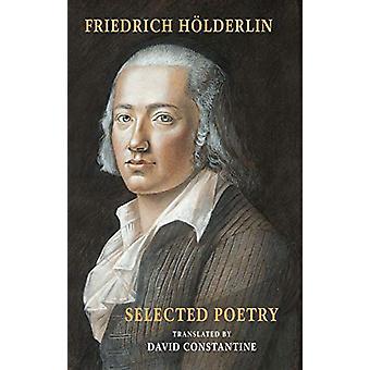 Selected Poetry - including Hoelderlin's Sophocles by Friedrich Hoelde