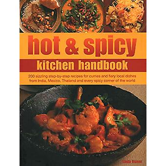 Hot & Spicy Kitchen Handbook - 200 sizzling step-by-step recipes f