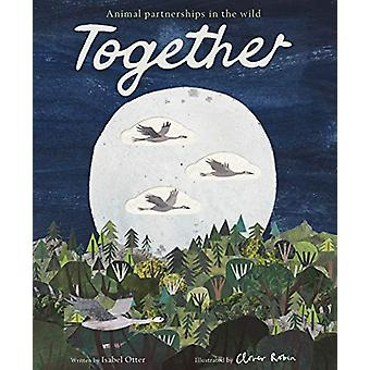 Together - Animal partnerships in the wild by Isabel Otter - 978184857