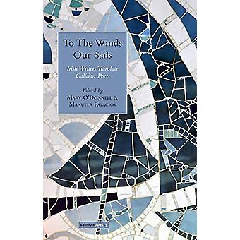 To The Winds Our Sails - Irish Writers Translate Galician Poetry by Lu