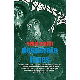 Desperate Times by Ethyl Smith - 9781910946466 Book