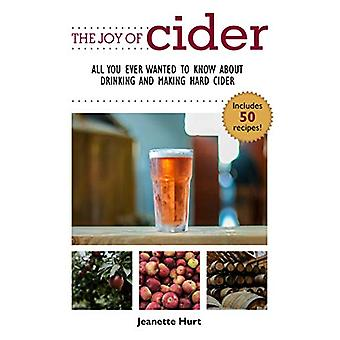 The Joy of Cider - All You Ever Wanted to Know About Drinking and Maki