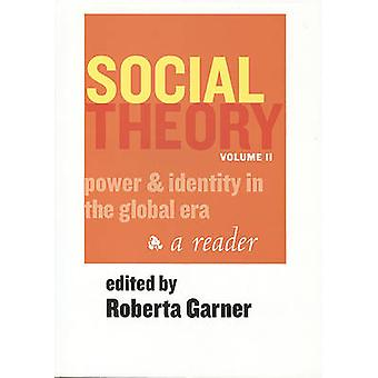 Social Theory - Power and Identity in the Global Era - v. 2 - Power and