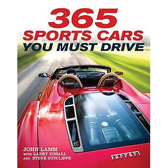 365 Sports Cars You Must Drive by John Lamm - 9780760340455 Book