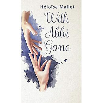 With Abbi Gone by Heloise Mallet - 9781788486781 Book
