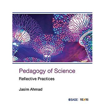 Pedagogy of Science - Reflective Practices by Jasim Ahmad - 9789353285