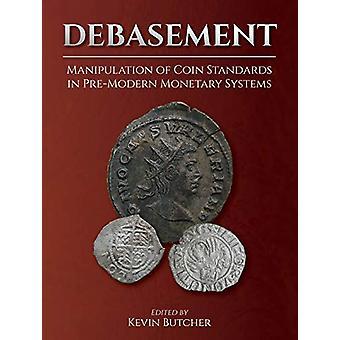 Dégradation - Manipulation des normes de pièces de monnaie dans les sys monétaires prémodernes