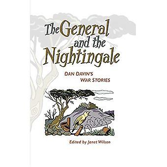 The General and the Nightingale - Dan Davin's War Stories by Dan Davin