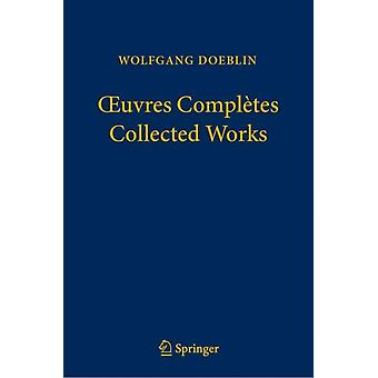 OEuvres CompletesCollected Works by Wolfgang Doeblin & Foreword by Jean Michel Bismut & Foreword by Hans Foellmer & Edited by Marc Yor & Edited by Bernard Bru