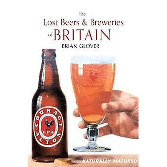 The Lost Beers  Breweries of Britain by Glover & Brian