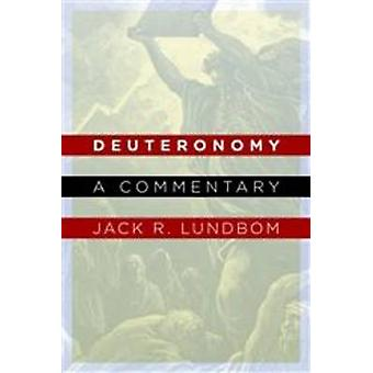 Deuteronomy - A Commentary by Jack R. Lundbom - 9780802826145 Book