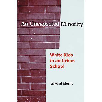 En oväntad minoritet - Vita barn i en urban skola av Edward Morri