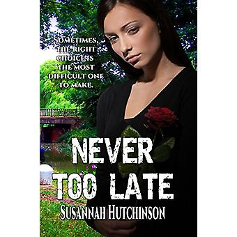 Never Too Late by Susannah Hutchinson - 9780985983642 Book