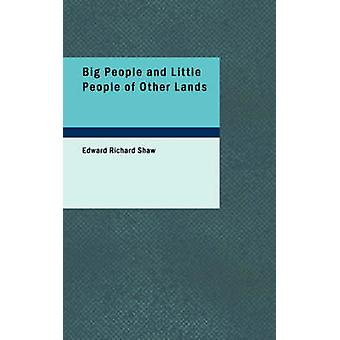 Big People and Little People of Other Lands by Edward Richard Shaw -