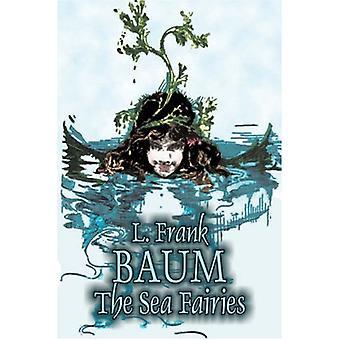 The Sea Fairies by L. Frank Baum - Fiction - Fantasy - Literary - Fai