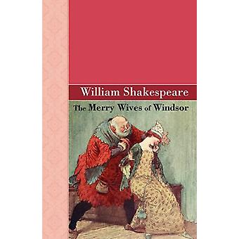 The Merry Wives of Windsor by William Shakespeare - 9781605125541 Book