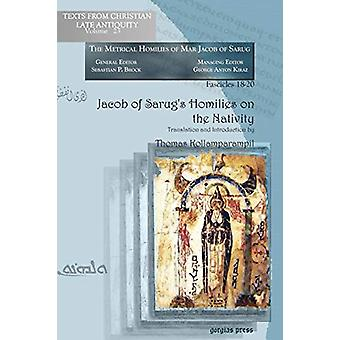 Jacob of Sarug's Homilies on the Nativity - Metrical Homilies of Mar J