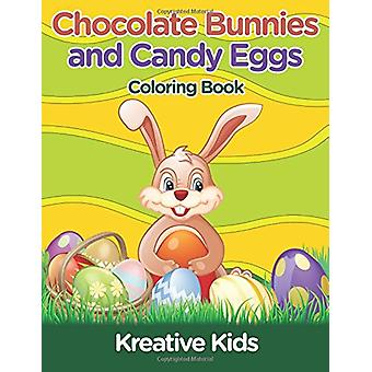 Chocolate Bunnies and Candy Eggs Coloring Book by Kreative Kids - 978