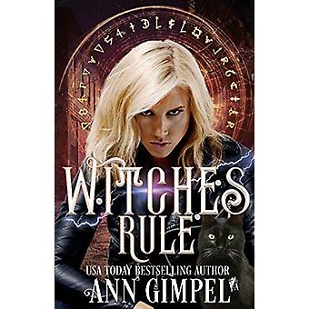Witches Rule - Urban Fantasy Romance by Ann Gimpel - 9781948871020 Book