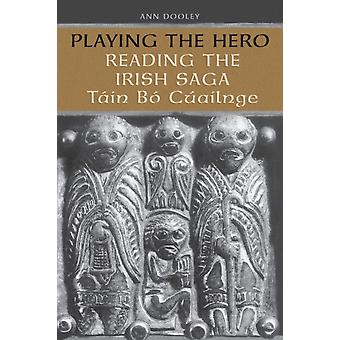 Playing the Hero by Ann Dooley