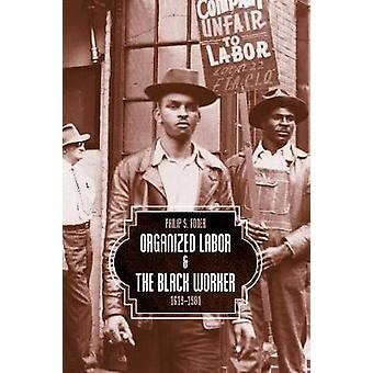 Organized Labor And The Black Worker