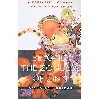 Beyond the Zonules of Zinn by David Bainbridge