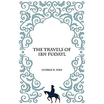 The Travels of IBN Fudayl by George R. Sole - 9781850773030 Book