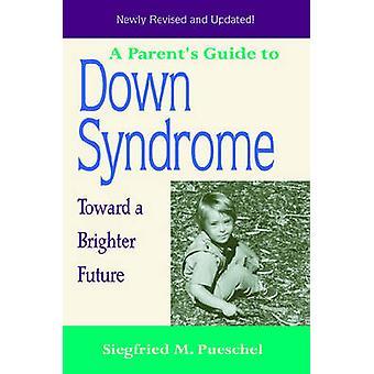 Un Parent Guide vers le bas Syndrome (édition révisée) par Siegfried M. P