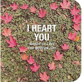 I Heart You - woorden van liefde voor het moderne leven door CICO Books - 9781782495