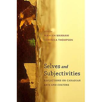 Selves and Subjectivities - Reflections on Canadian Arts and Culture b