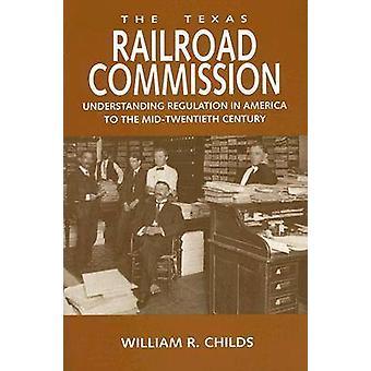 De Texas Railroad Commissie - verordening in Amerika te begrijpen