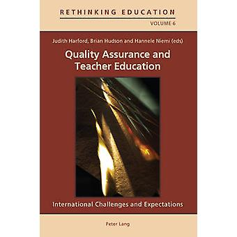 Quality Assurance and Teacher Education - International Challenges and