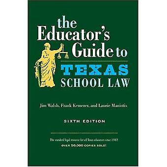 O guia para o educador escola Texas lei (guia do educador para escola do Texas lei (Paperback))