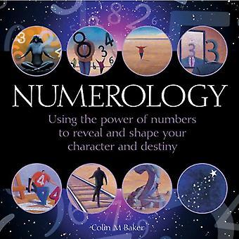 Numerologi: Med hjälp av kraften av nummer att avslöja och forma din karaktär och öde