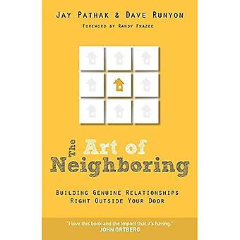 De kunst van het naburige: kleine stappen aan de bouw van echte relaties rechts buiten uw deur